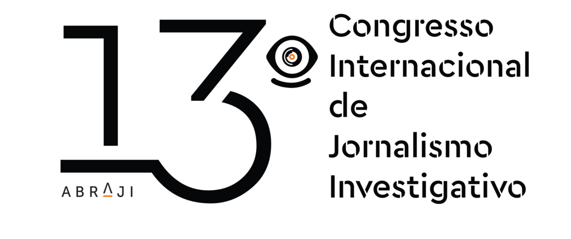 13º Congresso Internacional de Jornalismo Investigativo
