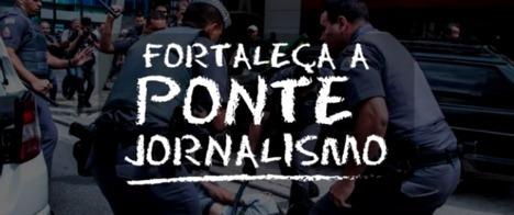 Últimos dias para apoiar a Ponte Jornalismo