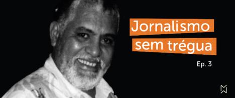 """Escute o terceiro episódio do podcast """"Jornalismo sem trégua"""" produzido pela Abraji"""