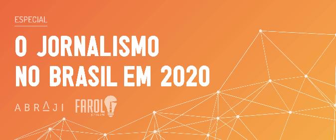 Abraji e Farol lançam especial sobre o que espera o jornalismo brasileiro em 2020