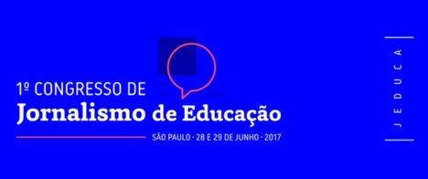 Abertas as inscrições para o 1º Congresso de Jornalismo de Educação