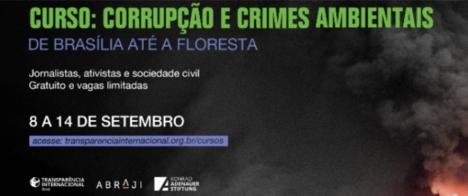 Abraji divulga selecionados para o curso Corrupção e Crimes Ambientais