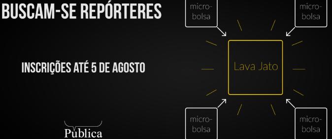 Últimos dias de inscrições para microbolsas de reportagens sobre a Lava Jato