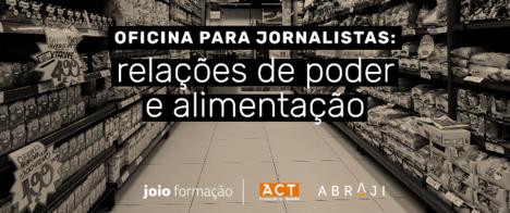 Oficina de jornalismo investigativo na área de alimentação tem inscrições abertas