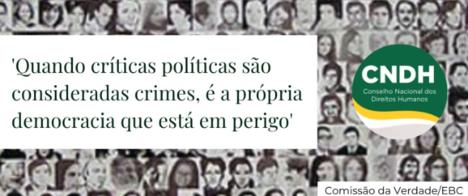 CNDH repudia ataques à liberdade de expressão por uso indevido da Lei de Segurança Nacional
