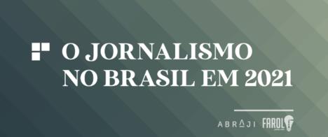 Abraji e Farol lançam especial sobre as apostas para o jornalismo brasileiro em 2021
