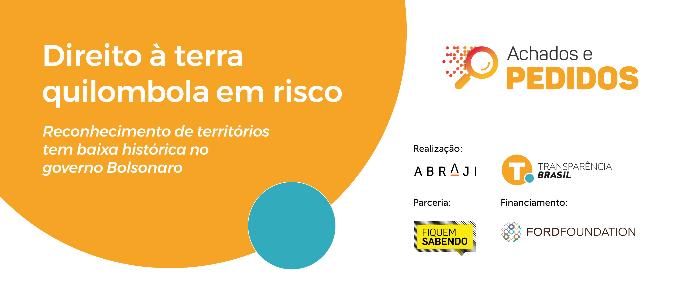 Relatório mostra que governo Bolsonaro desacelerou   a regularização fundiária de territórios quilombolas
