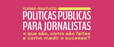 Curso de políticas públicas para jornalistas tem inscrições abertas