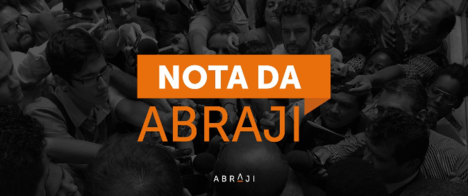 Abraji assina nota conjunta contra retrocesso na aplicação da LAI no governo federal