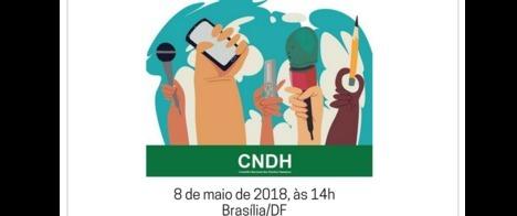 Conselho Nacional dos Direitos Humanos promove audiência pública sobre violência contra comunicadores no Brasil
