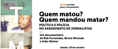 Abraji lança documentário sobre assassinatos de jornalistas