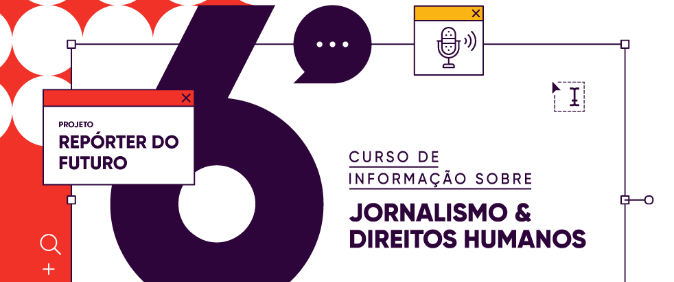 Inscrições abertas para o 6º Curso de Informação sobre Jornalismo e Direitos Humanos