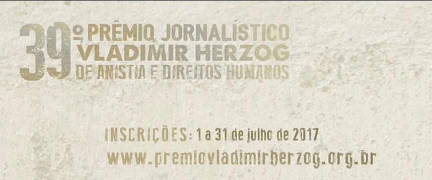 Inscrições abertas para a 39ª edição do Prêmio Vladimir Herzog