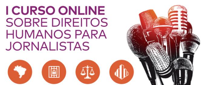 Abraji e Conectas divulgam lista de selecionados para Curso de Direitos Humanos