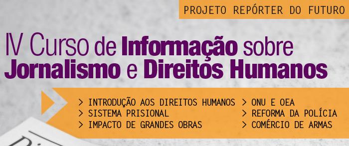 Inscrições abertas para IV Curso de Informação sobre Jornalismo e Direitos Humanos, do Repórter do Futuro
