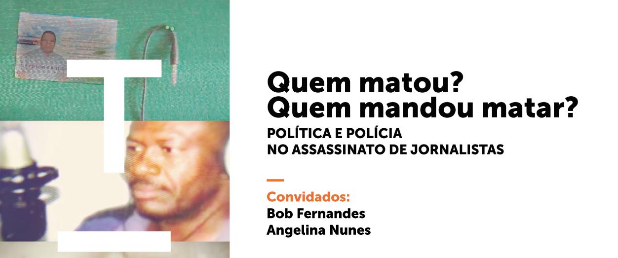 Casa Pública e Abraji exibem documentário sobre assassinatos de jornalistas