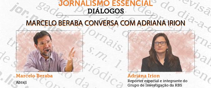 Programa Jornalismo Essencial - Diálogos recebe a repórter Adriana Irion