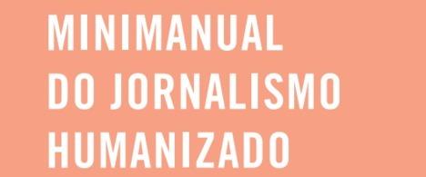 5ª edição do  Minimanual de Jornalismo Humanizado trata da cidadania de pessoas LGBT*