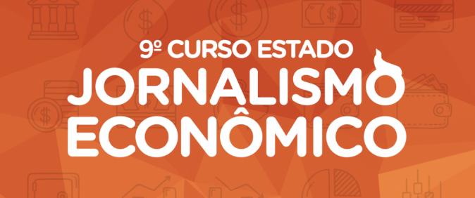 Inscrições abertas para 9º Curso Estado de Jornalismo Econômico
