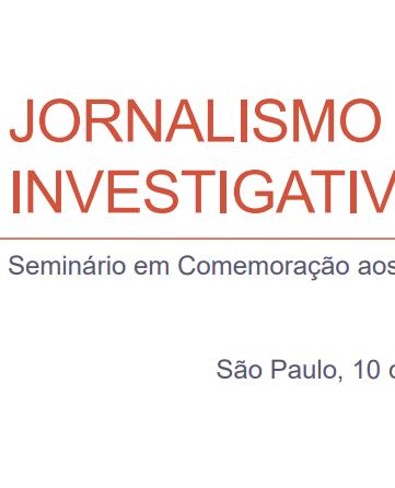 Jornalismo investigativo: seminário em comemoração aos 10 anos da Abraji
