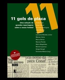 11 Gols de Placa - Uma Seleção de Reportagens Sobre o Nosso Futebol
