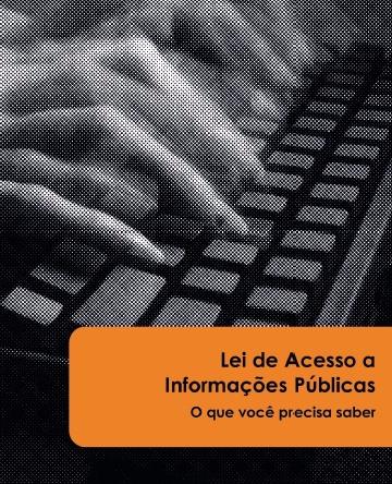 Lei de Acesso a Informações Públicas – O que você precisa saber