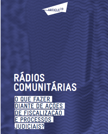 Rádios comunitárias – o que fazer diante de ações de fiscalização e processos judiciais (ARTIGO 19)