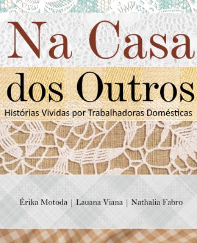 Na Casa dos Outros - Histórias vividas por trabalhadoras domésticas