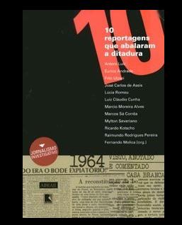 10 reportagens que abalaram a ditadura