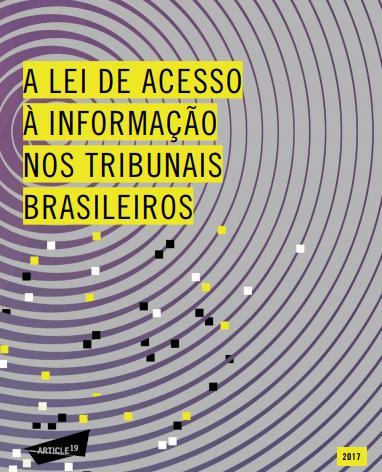 A Lei de Acesso à Informação nos tribunais brasileiros (ARTIGO 19)