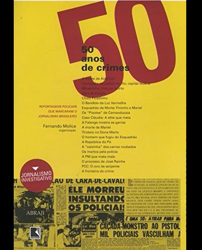 50 Anos de Crimes - Reportagens policiais que marcaram o jornalismo brasileiro